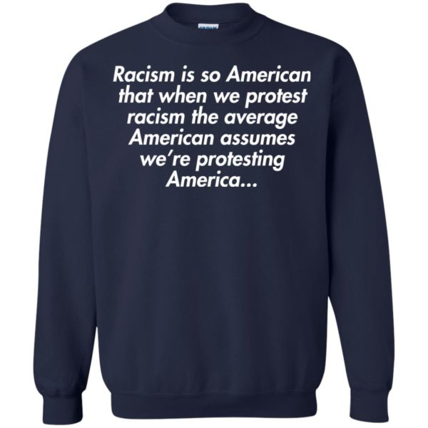 image 2758 600x600 - Racism is so American shirt