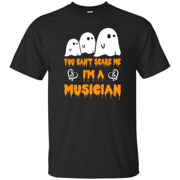 image 384 600x600 - You can't scare me I'm a Musician shirt, hoodie, tank