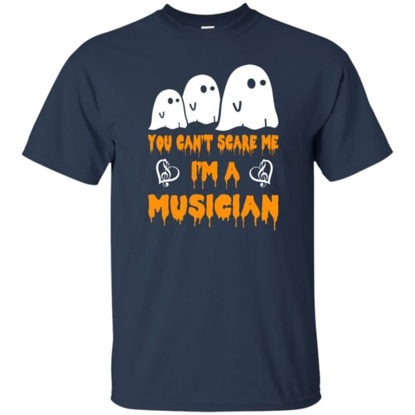 image 386 600x600 - You can't scare me I'm a Musician shirt, hoodie, tank
