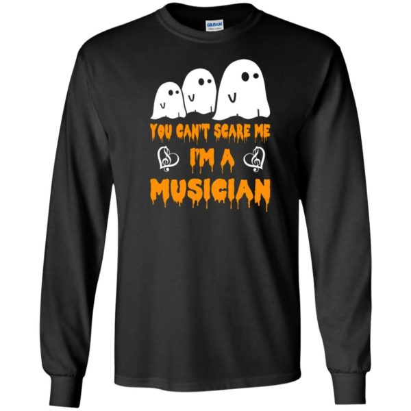 image 387 600x600 - You can't scare me I'm a Musician shirt, hoodie, tank