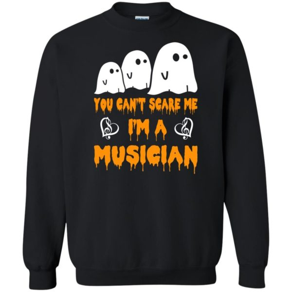 image 391 600x600 - You can't scare me I'm a Musician shirt, hoodie, tank