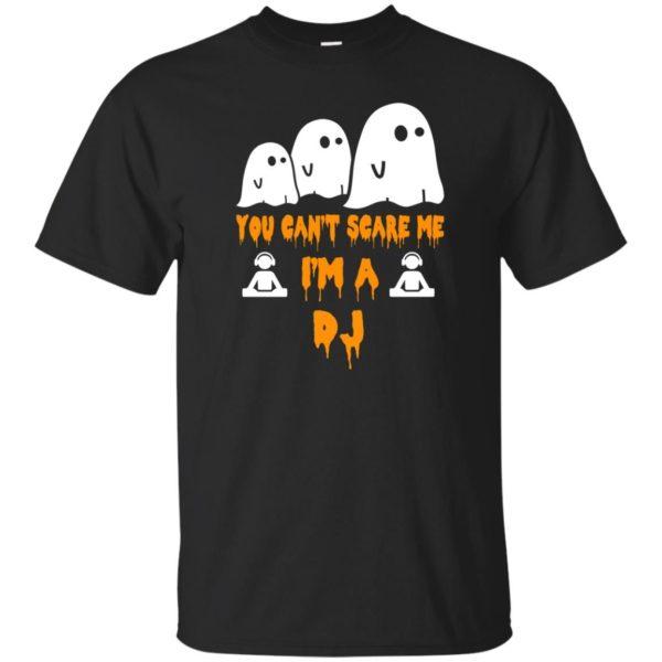 image 449 600x600 - You can't scare me I'm a DJ shirt, hoodie, tank