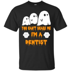 image 462 300x300 - You can't scare me I'm a Dentist shirt, hoodie, tank