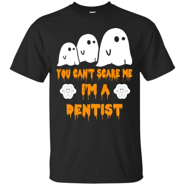 image 462 600x600 - You can't scare me I'm a Dentist shirt, hoodie, tank