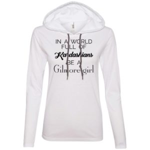 image 5 300x300 - In a World full of Kardashians Be a Gilmore Girl shirt