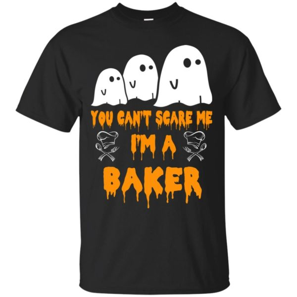 image 501 600x600 - You can't scare me I'm a Baker shirt, hoodie, tank