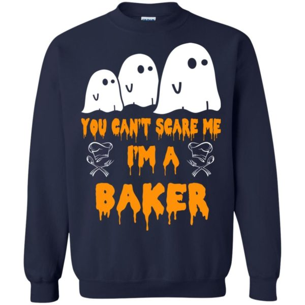 image 509 600x600 - You can't scare me I'm a Baker shirt, hoodie, tank