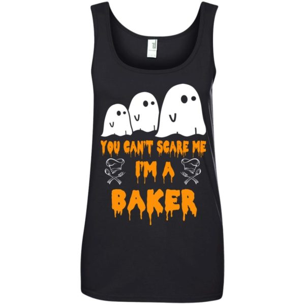 image 510 600x600 - You can't scare me I'm a Baker shirt, hoodie, tank