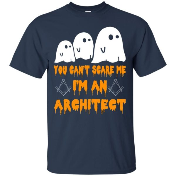 image 516 600x600 - You can't scare me I'm an Architect shirt, hoodie, tank