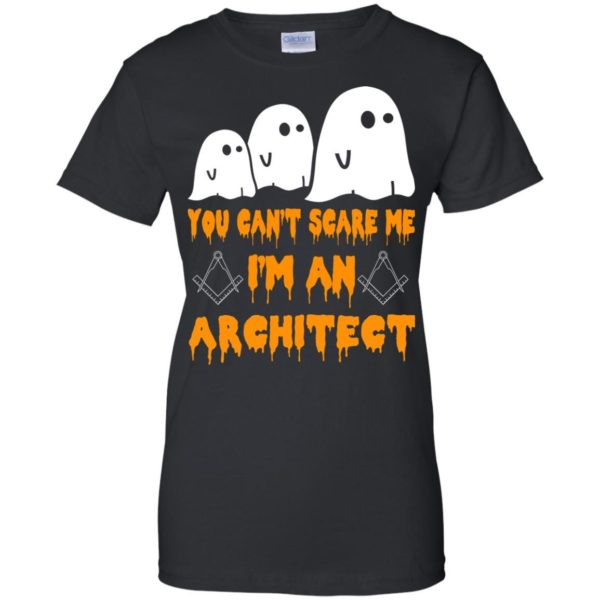 image 525 600x600 - You can't scare me I'm an Architect shirt, hoodie, tank