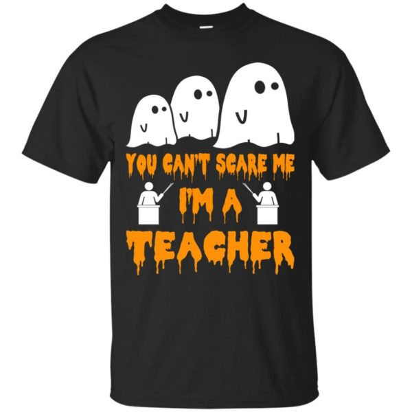 image 527 600x600 - You can't scare me I'm a Teacher shirt, hoodie, tank top
