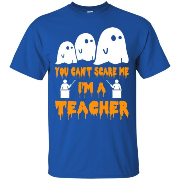 image 528 600x600 - You can't scare me I'm a Teacher shirt, hoodie, tank top