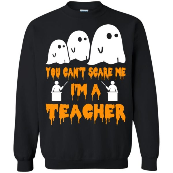 image 534 600x600 - You can't scare me I'm a Teacher shirt, hoodie, tank top