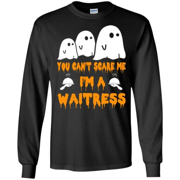 image 543 600x600 - You can't scare me I'm a Waitress shirt, hoodie, tank