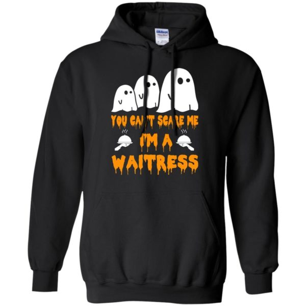image 545 600x600 - You can't scare me I'm a Waitress shirt, hoodie, tank