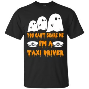 image 553 300x300 - You can't scare me I'm a Taxi Driver shirt, hoodie, tank