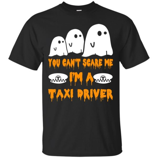 image 553 600x600 - You can't scare me I'm a Taxi Driver shirt, hoodie, tank