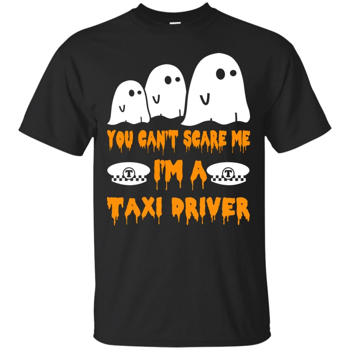 image 553 - You can't scare me I'm a Taxi Driver shirt, hoodie, tank