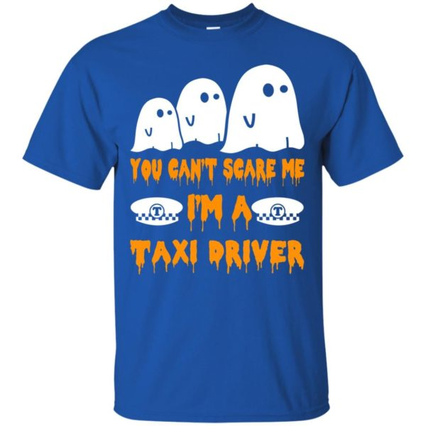 image 554 600x600 - You can't scare me I'm a Taxi Driver shirt, hoodie, tank