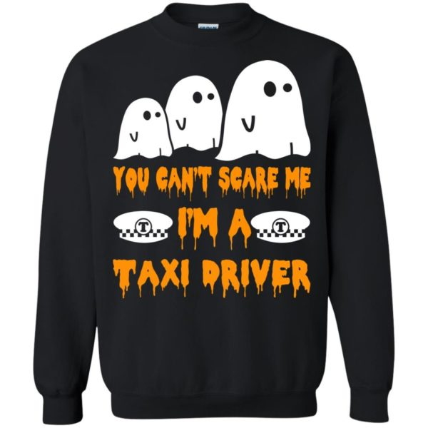 image 560 600x600 - You can't scare me I'm a Taxi Driver shirt, hoodie, tank