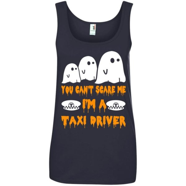 image 563 600x600 - You can't scare me I'm a Taxi Driver shirt, hoodie, tank