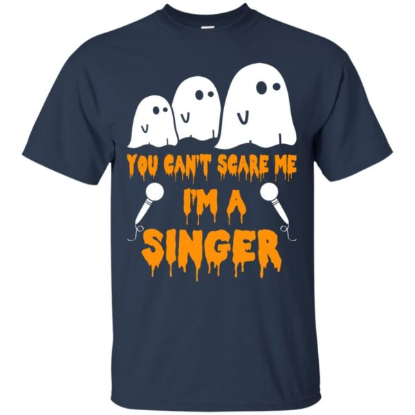 image 568 600x600 - You can't scare me I'm a Singer shirt, hoodie, tank