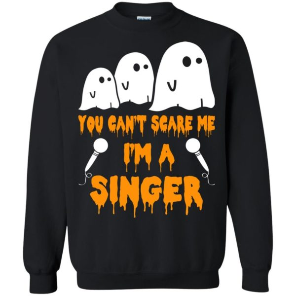 image 573 600x600 - You can't scare me I'm a Singer shirt, hoodie, tank