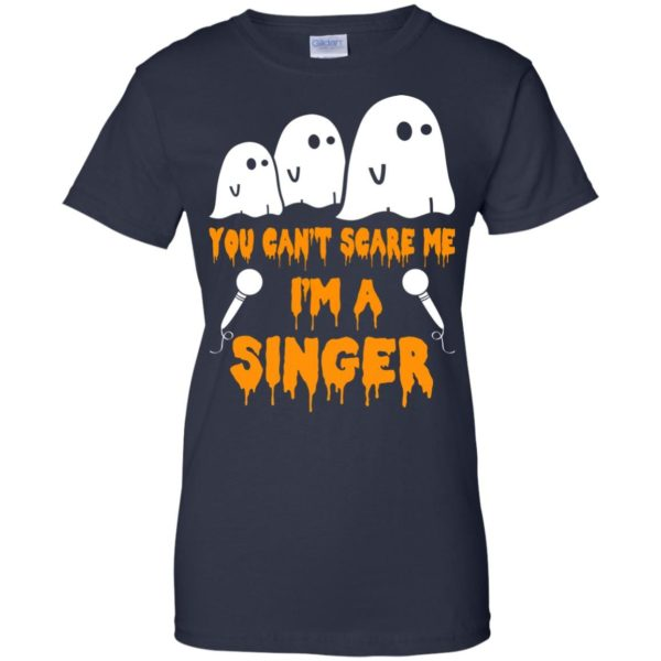 image 578 600x600 - You can't scare me I'm a Singer shirt, hoodie, tank