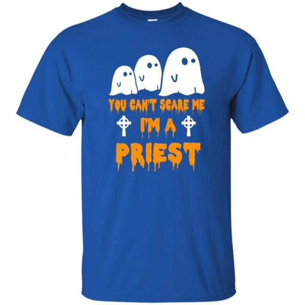 image 580 600x600 - You can't scare me I'm a Priest shirt, hoodie, tank