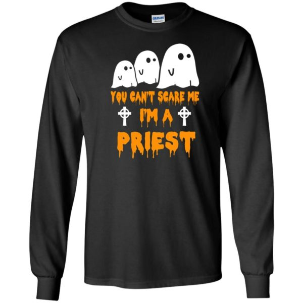 image 582 600x600 - You can't scare me I'm a Priest shirt, hoodie, tank