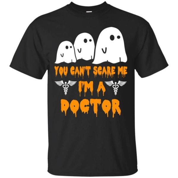 image 618 600x600 - You can't scare me I'm a Doctor shirt, hoodie, tank