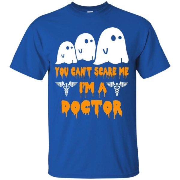 image 619 600x600 - You can't scare me I'm a Doctor shirt, hoodie, tank