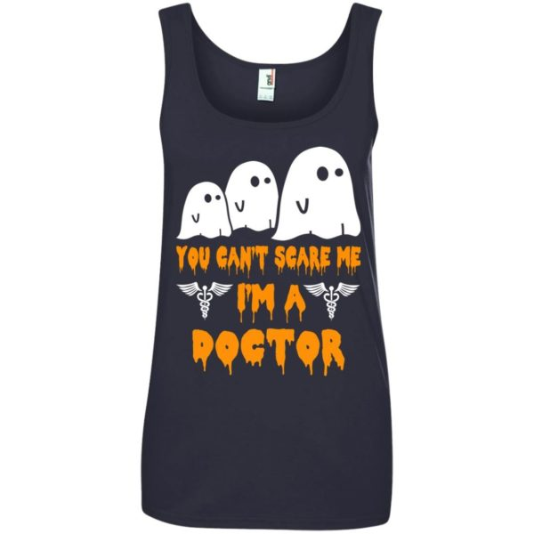 image 628 600x600 - You can't scare me I'm a Doctor shirt, hoodie, tank