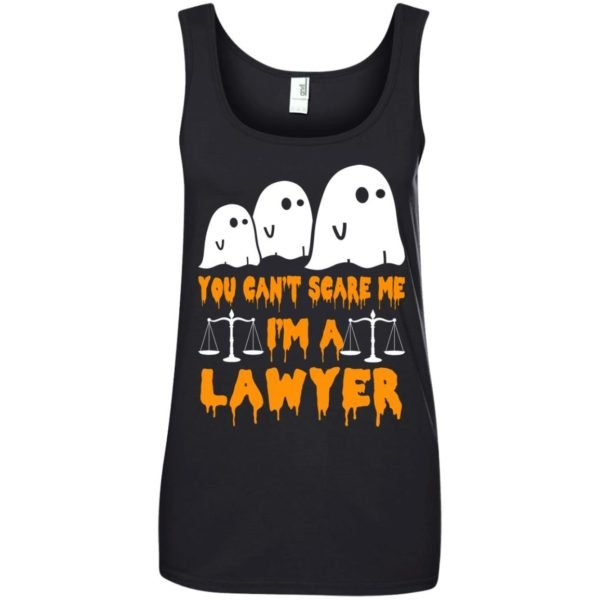 image 640 600x600 - You can't scare me I'm a Lawyer shirt, hoodie, tank