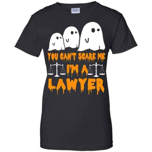 image 642 600x600 - You can't scare me I'm a Lawyer shirt, hoodie, tank
