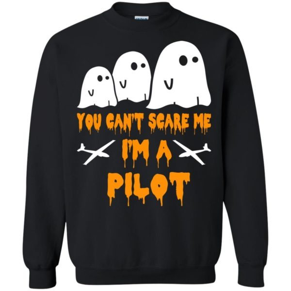 image 651 600x600 - You can't scare me I'm a Pilot shirt, hoodie, tank