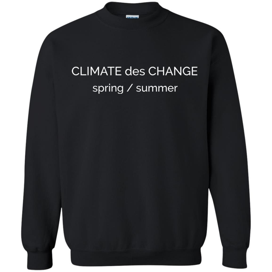 "image 696 - ""Climate Des Change"" shirt: Climate Does Change"