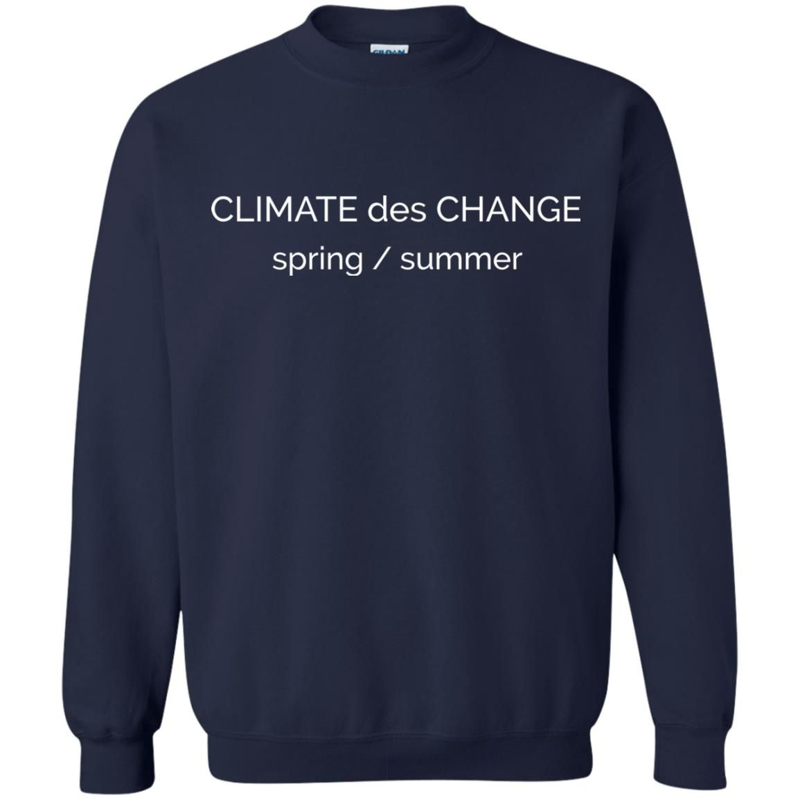 "image 697 - ""Climate Des Change"" shirt: Climate Does Change"