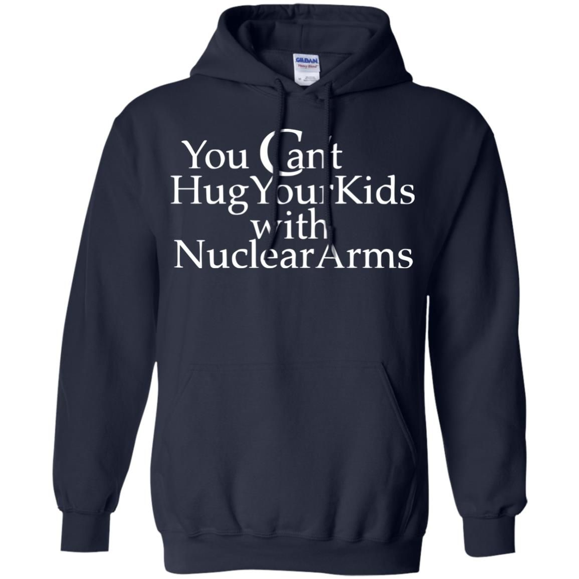 image 708 - You Can Hug Your Kids With Nuclear Arm shirt
