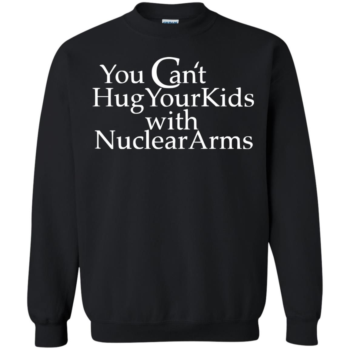 image 709 - You Can Hug Your Kids With Nuclear Arm shirt