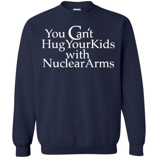 image 710 600x600 - You Can Hug Your Kids With Nuclear Arm shirt