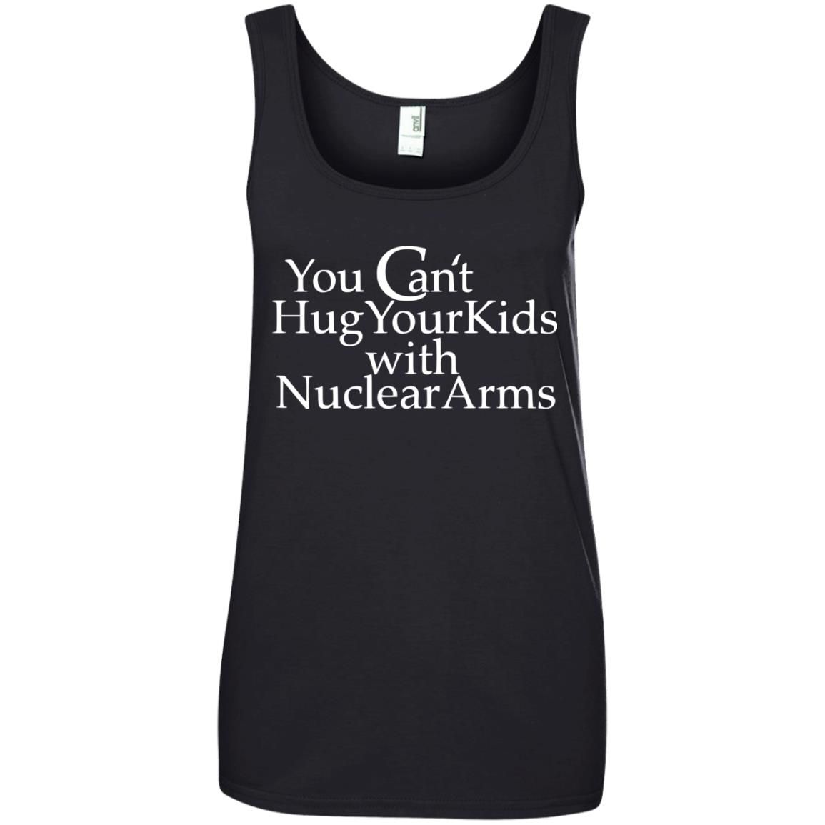 image 711 - You Can Hug Your Kids With Nuclear Arm shirt