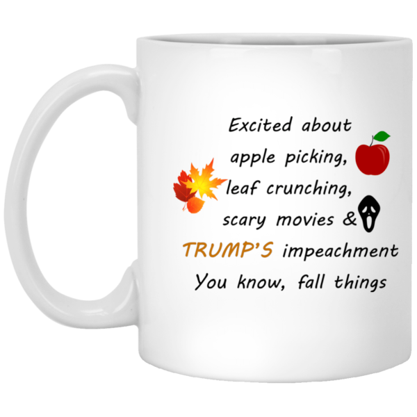 image 8 600x600 - Fall things Excited About Trump Impeachment mug