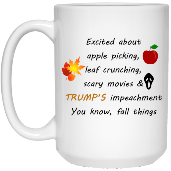 image 9 600x600 - Fall things Excited About Trump Impeachment mug