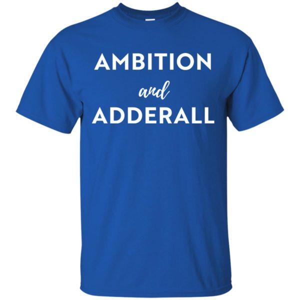 image 1 600x600 - Ambition and Adderall T-shirt, Sweatshirt