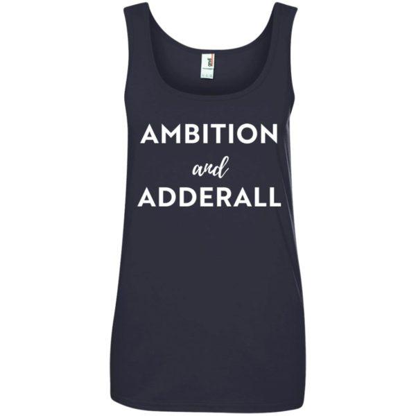 image 10 600x600 - Ambition and Adderall T-shirt, Sweatshirt