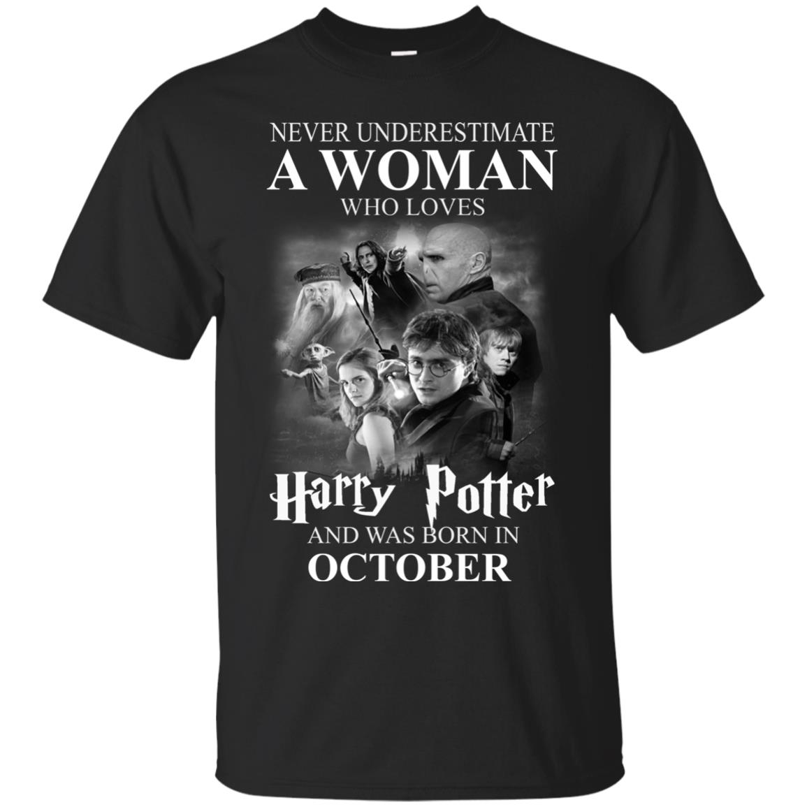 image 1050 - Never underestimate A woman who watches Harry Potter and was born in October shirt