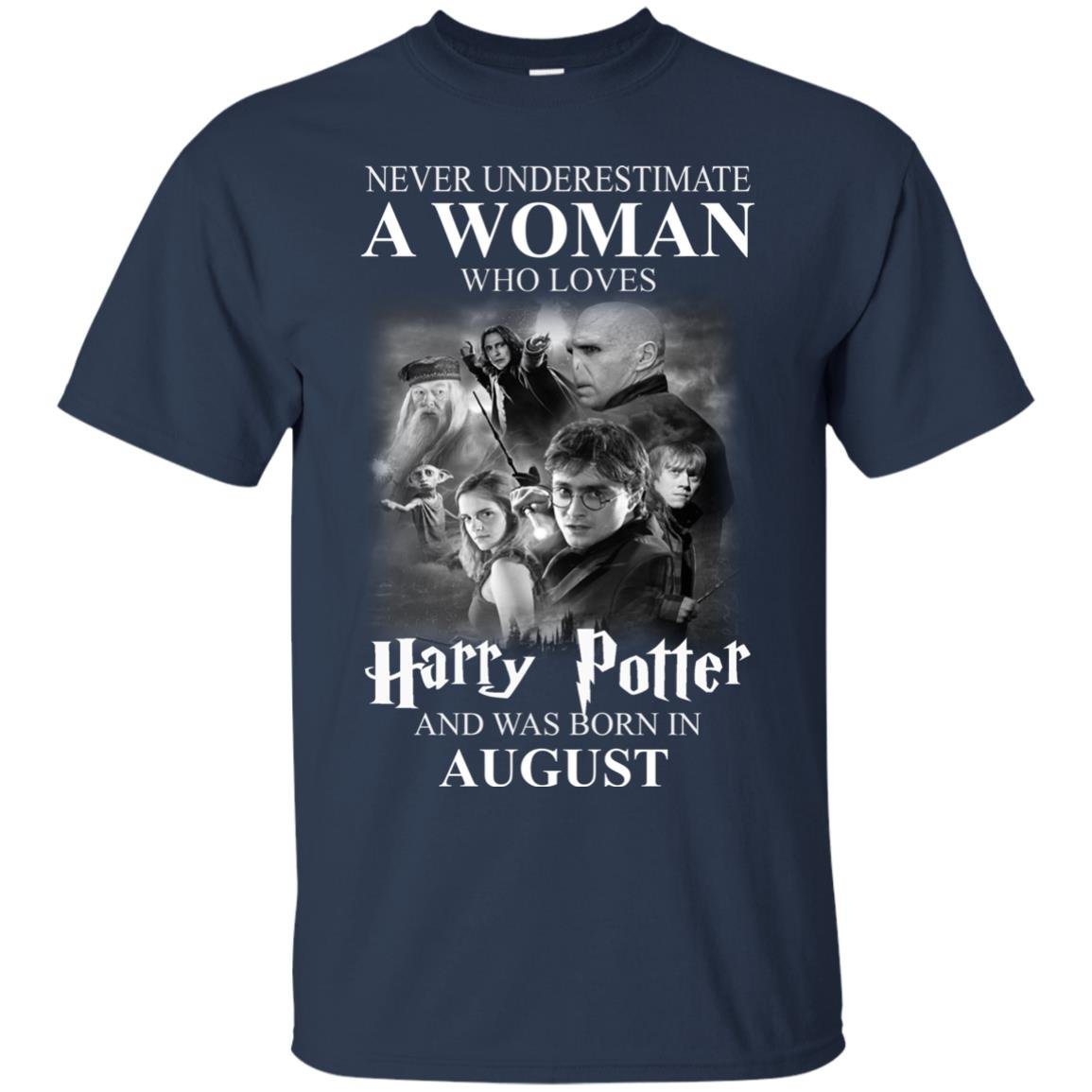 image 1075 - Never underestimate A woman who watches Harry Potter and was born in August shirt