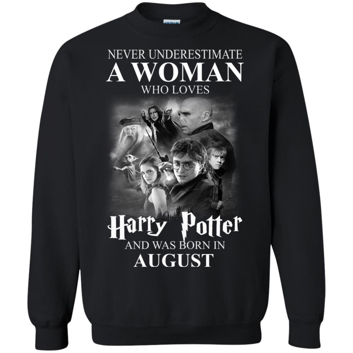 image 1080 - Never underestimate A woman who watches Harry Potter and was born in August shirt