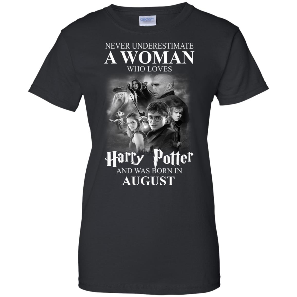 image 1084 - Never underestimate A woman who watches Harry Potter and was born in August shirt